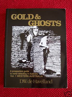 David. W. de Havelland - GOLD & GHOSTS - Worth its weight in Gold!